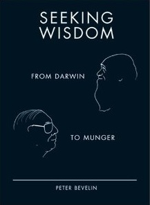 Seeking Wisdom: From Darwin to Munger, Peter Bevelin.