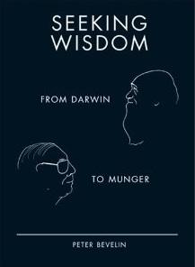 Seeking Wisdom: From Darwin to Munger, Peter Bevelin.