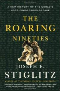 The Roaring Nineties, Joseph E. Stiglitz.