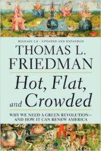 Hot, Flat, and Crowded, Thomas Friedman.